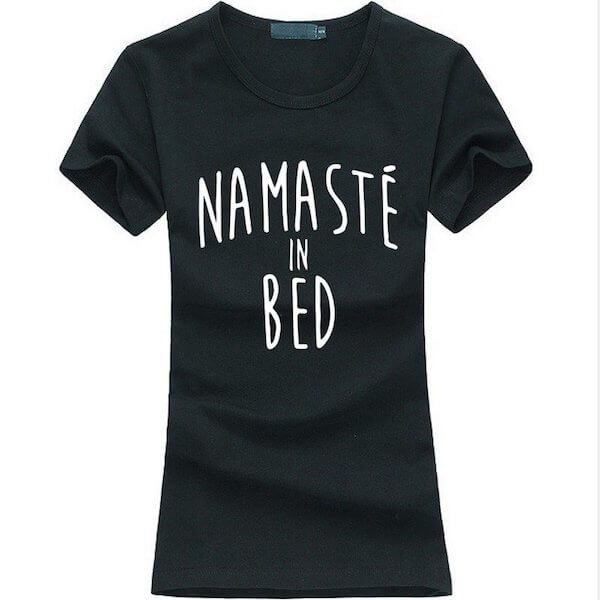 Namastay In Bed Shirt